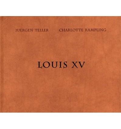 Louis XV Juergen Teller - Charlotte Rampling